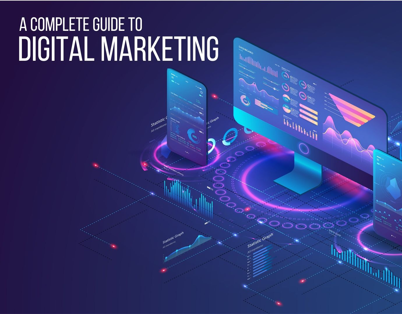 Complete Guide To Digital Marketing